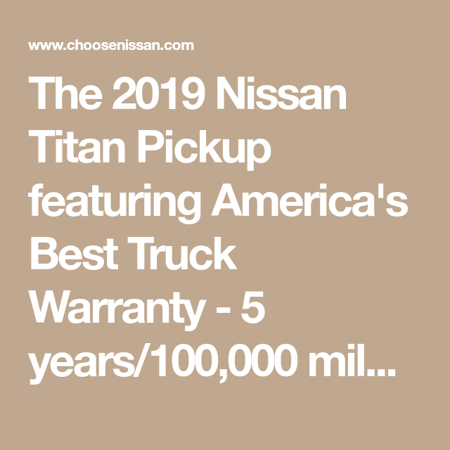 the 2019 nissan titan pickup featuring america s best truck warranty 5 years 100 000 miles take advantage of exceptiona nissan titan nissan new nissan titan pinterest