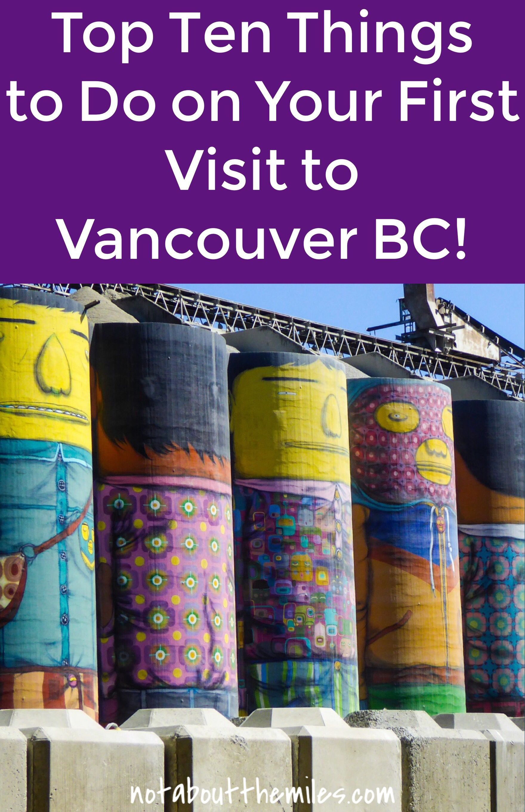 Vancouver BC is an awesome city break destination. Read my post to discover the top ten things to do on your first visit to Vancouver BC! From exploring Stanley Park to noshing on great eats at Granville Island, there's lots to do here! #vancouverbc #visitvancouver #canadatravel #stanleypark #canadaplace #seawall #granvilleisland #streetart #photography
