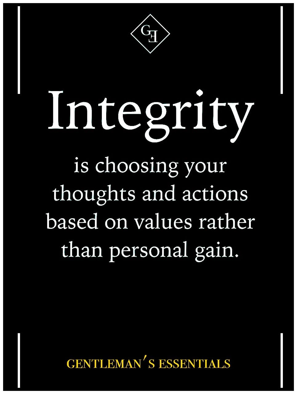 Moral Quotes Daily Quote Gentleman's Essentials  Pinterest  Integrity Gain And