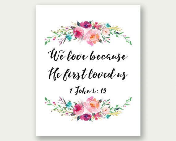 Download 1 John 4:19 We Love Because He First Loved Us by ...