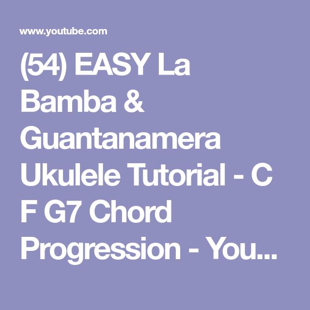54 Easy La Bamba Guantanamera Ukulele Tutorial C F G7 Chord
