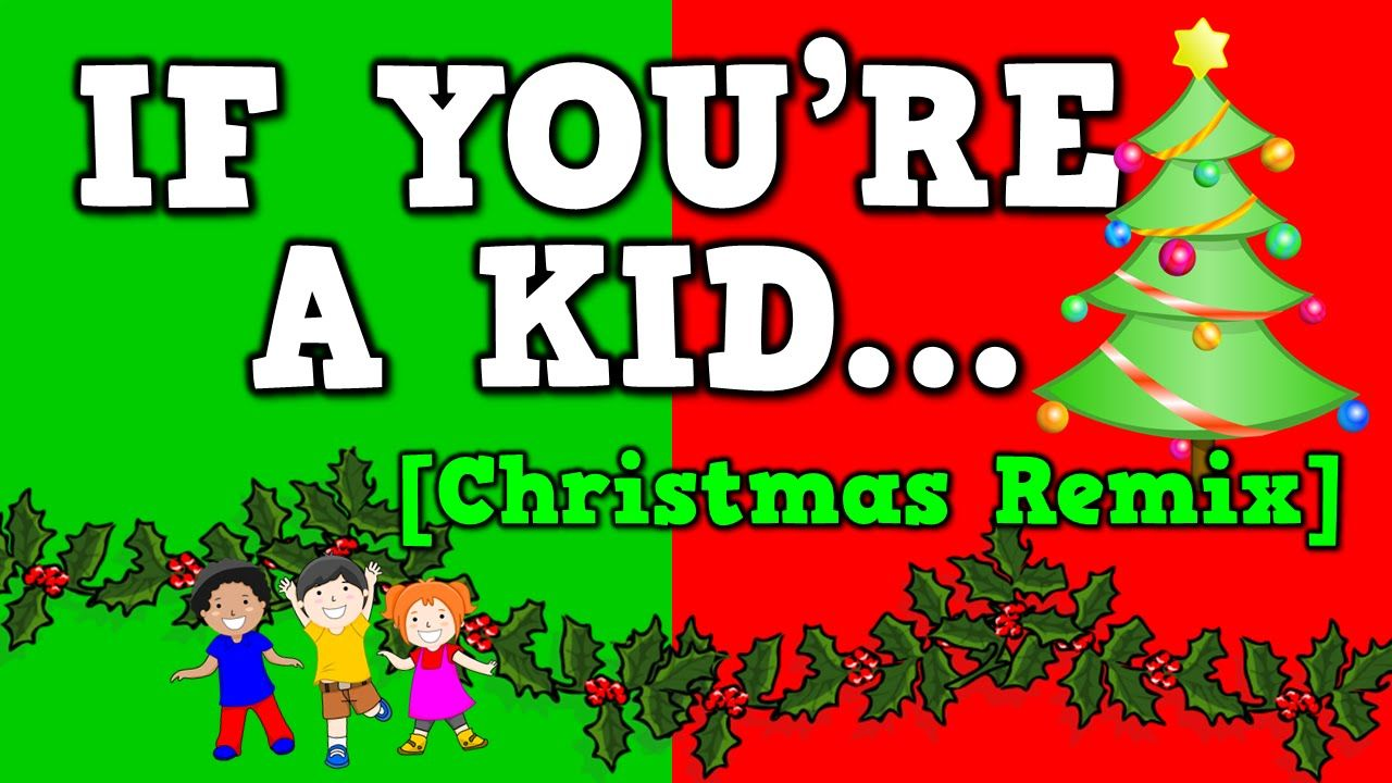 If You're a Kid [Christmas Remix!] (December song for kids