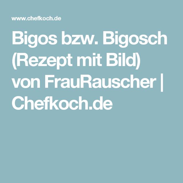 Bigos bzw. Bigosch von FrauRauscher   Chefkoch