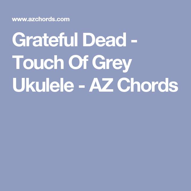 Grateful Dead Touch Of Grey Ukulele Az Chords Ukuleles