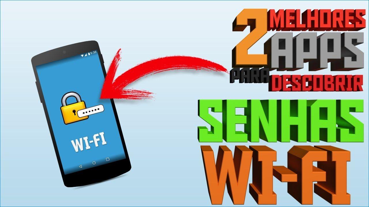 2 Melhores Apps Para Descobrir Senhas Wi Fi Com Imagens