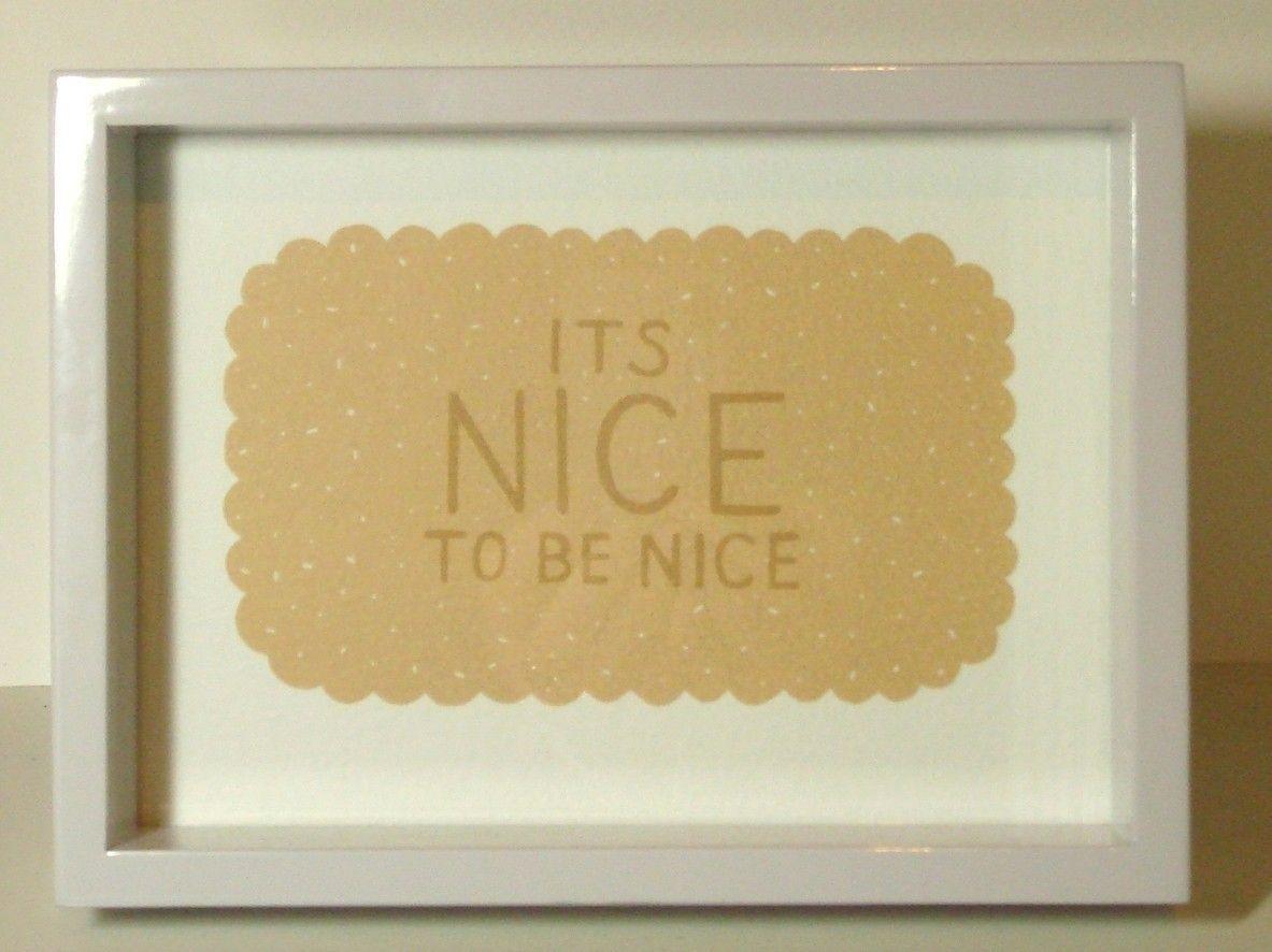 Its Nice To Be Nice Hand Printed Silkscreen Print.