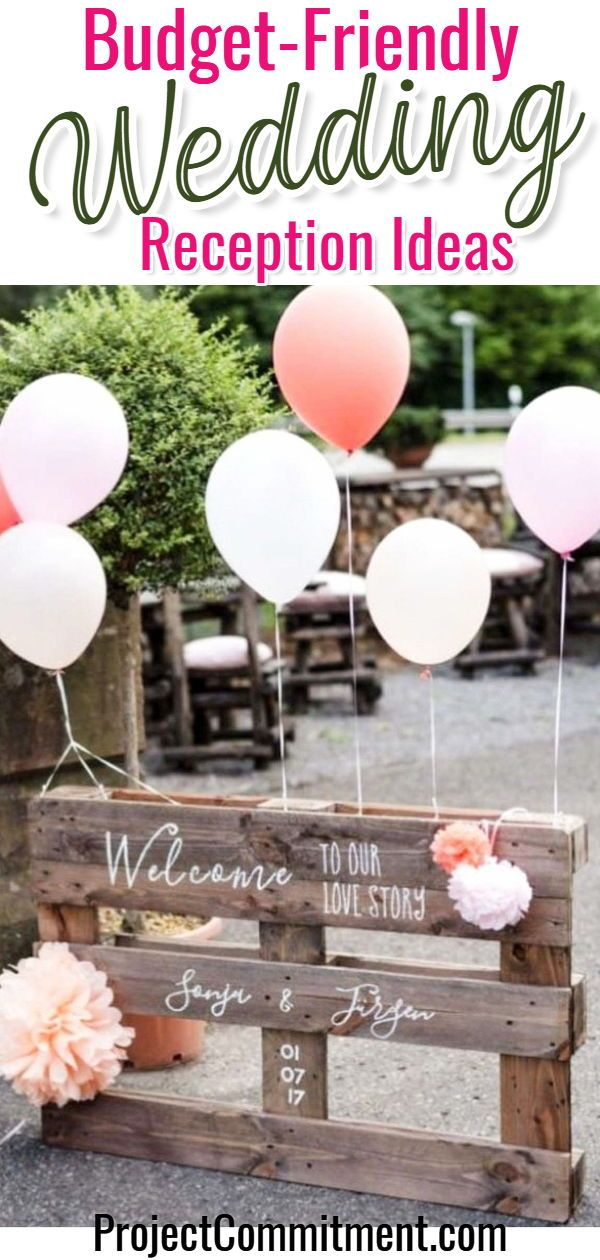 Budget Wedding Reception Ideas for the Couple Trying To Save Money - Project Commitment