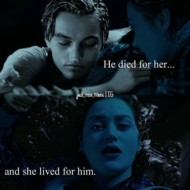 JACK GIVE TO HER A LIFE. AND SHE MAKE HER LIFE  THE BEST. BECAUSE JACK DIED FOR HER.