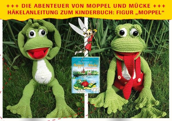 """Häkle Dir jetzt den Frosch Moppel aus dem Kinderbuch """"Die Abenteuer von Moppel und Mücke"""", das wird toll. Häkle gleich los mit der PDF-Anleitung. Viel Spaß."""