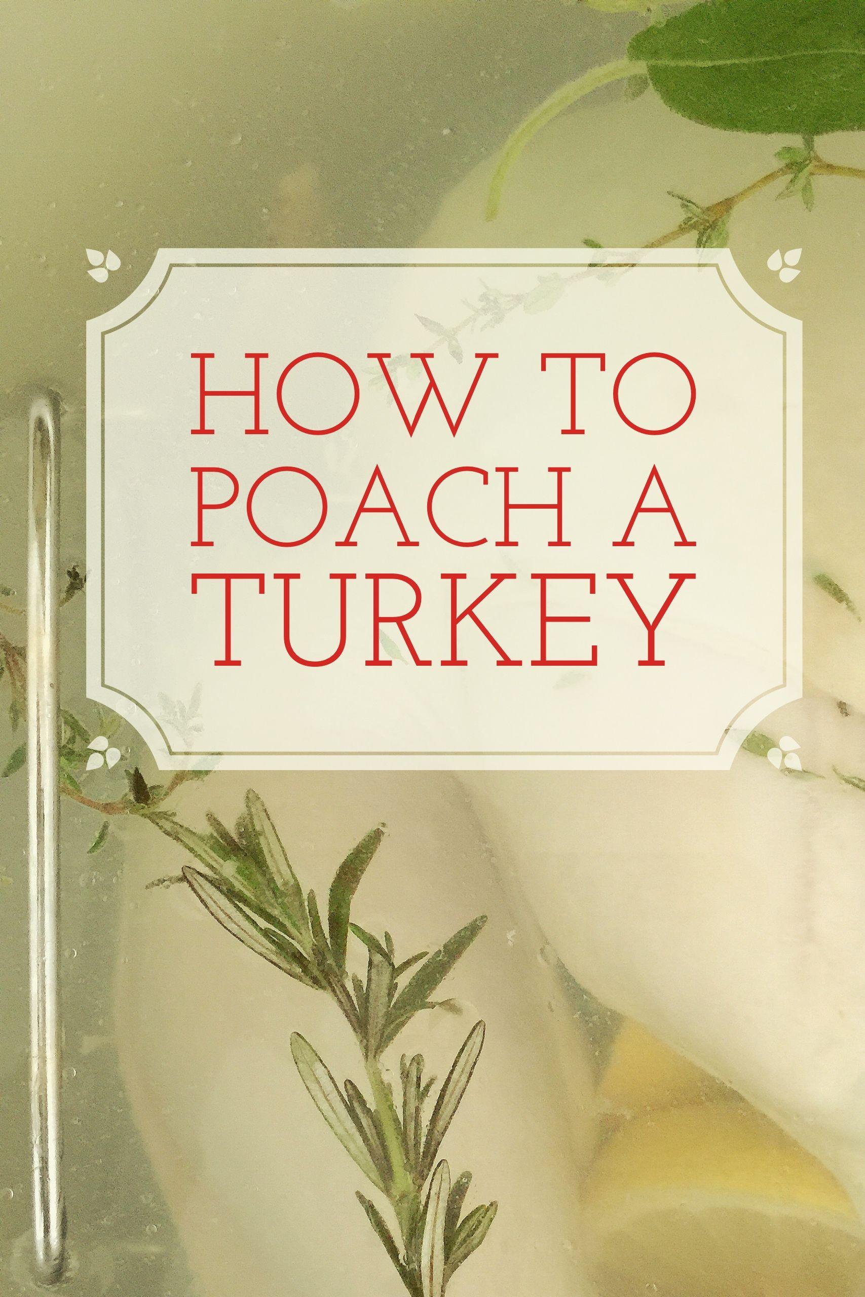 How To Poach A Turkey This Holiday Season Recipe