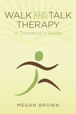 Walk and Talk Therapy: A Therapist's Guide