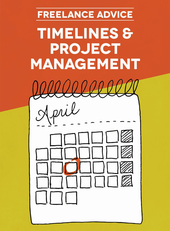 Freelance Advice Timelines and Project Management Project - project timeline