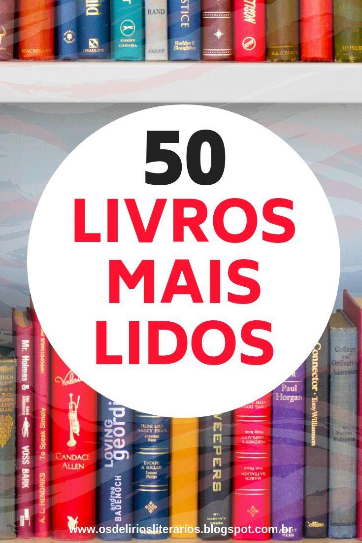 Confira a lista e deixa seu comentário! Eu li somente 11 desses 50. #livros #ler #leitura #books #maislidos #lista #motivação #motivacional #foco #determinação