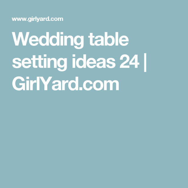 Wedding table setting ideas 24 | GirlYard.com