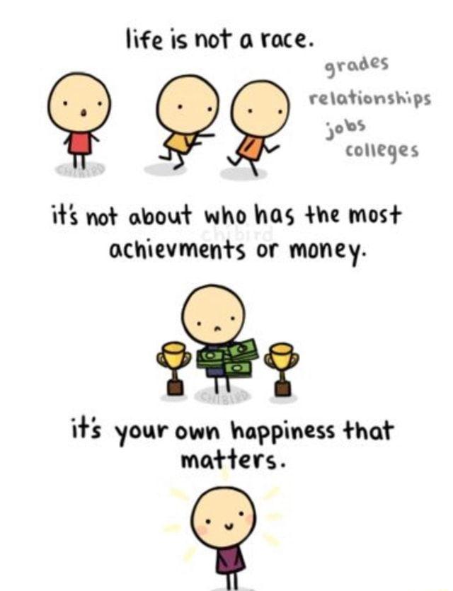 "I'f's m* oboud' who has +h¢ mos+ money. H"": your ovm happiness Hm? maHers. - )"