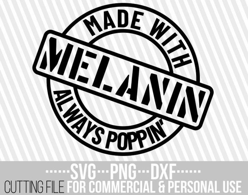 Made With Melanin Always Poppin Svg Black Girl Magic Etsy In 2021 Black Girl Magic Art Black Girl Magic Black Girl