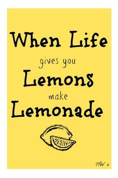When Life Gives You Lemons Make Lemonade Quotes Căutare Google
