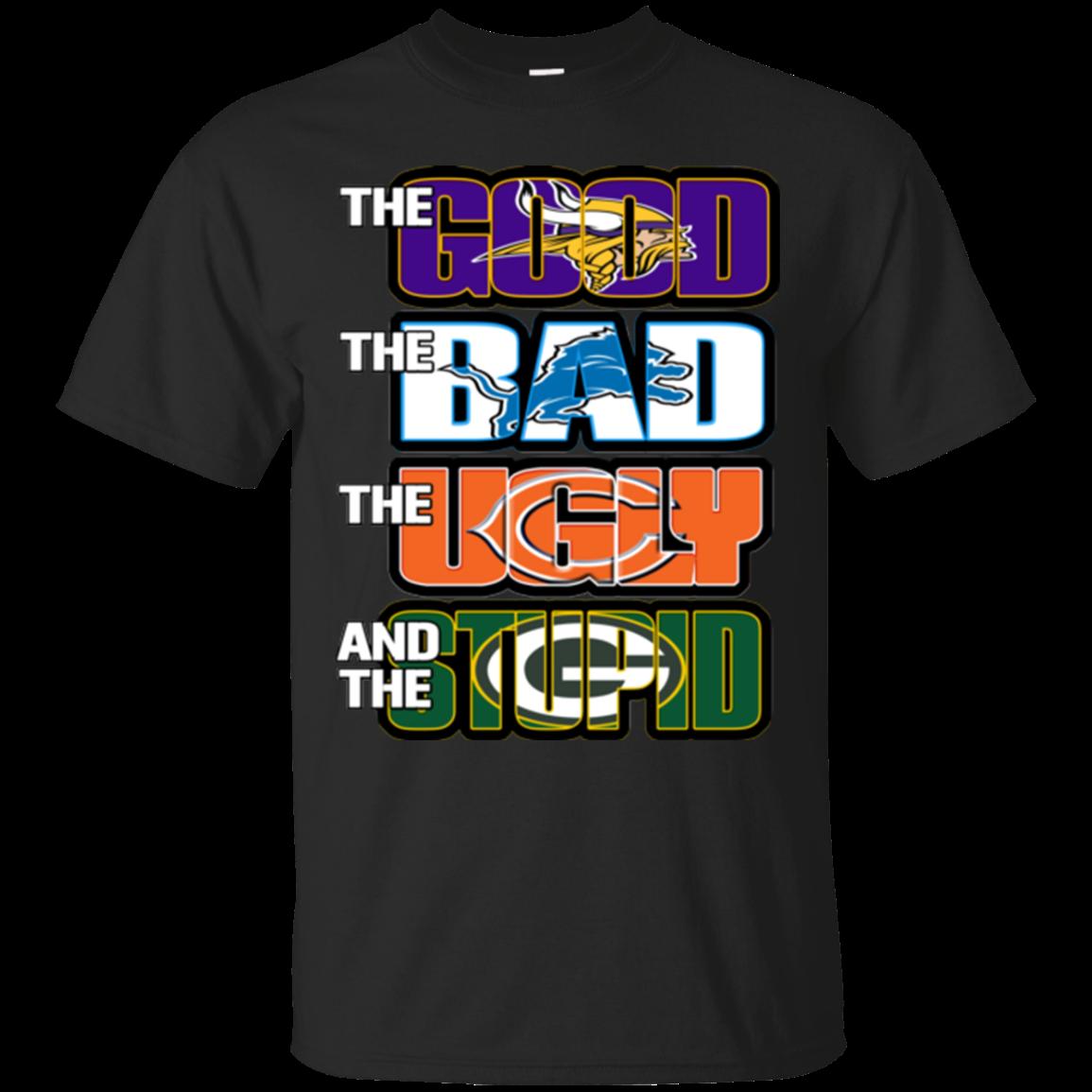 Minnesota Vikings Shirts The Good The Bad The Ugly The Stupid T shirts  Hoodies Sweatshirts b0227298b