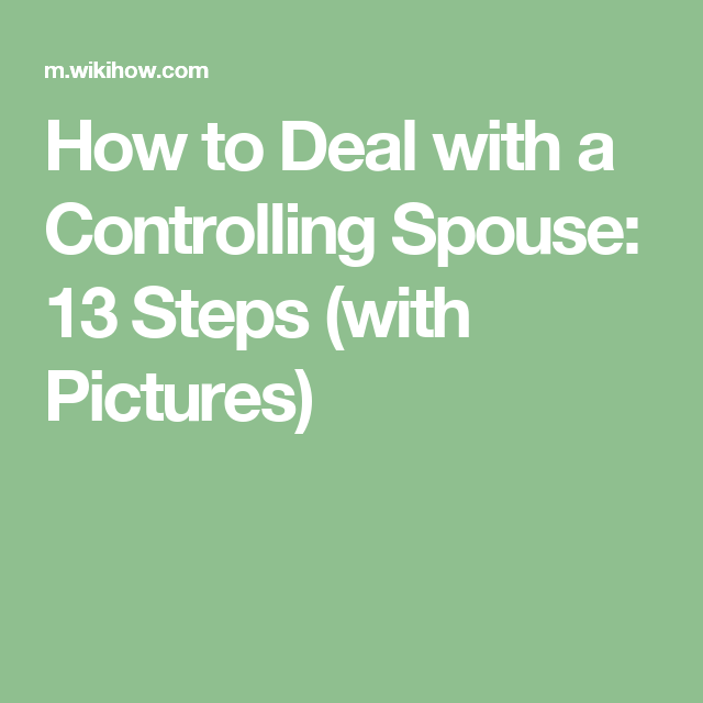 How to deal with controlling spouse
