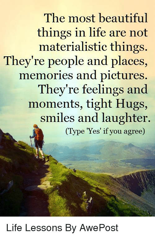 The most beautiful things in life - Wisdom Life Quotes |Quotes About Beautiful Things Life