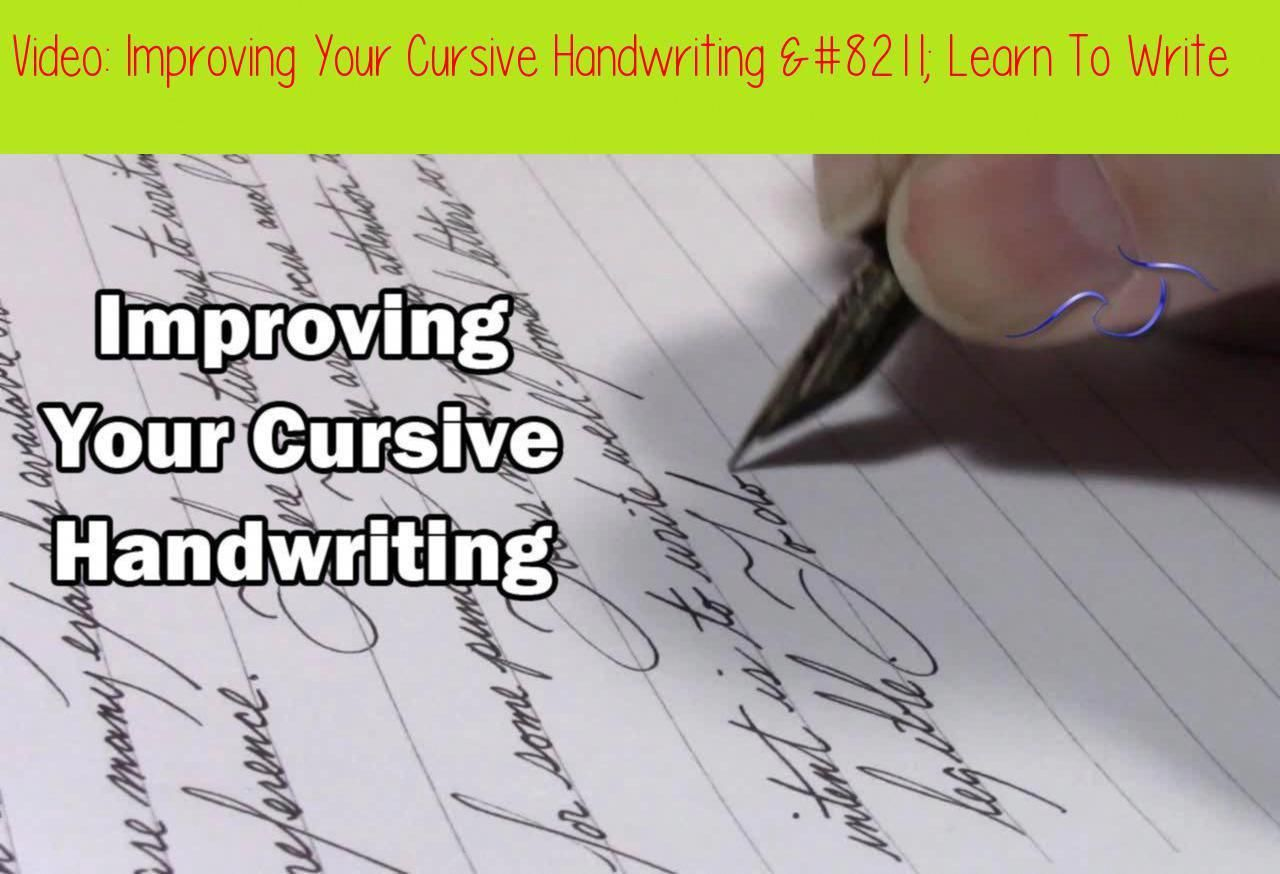 Improving Your Cursive Handwriting Writing