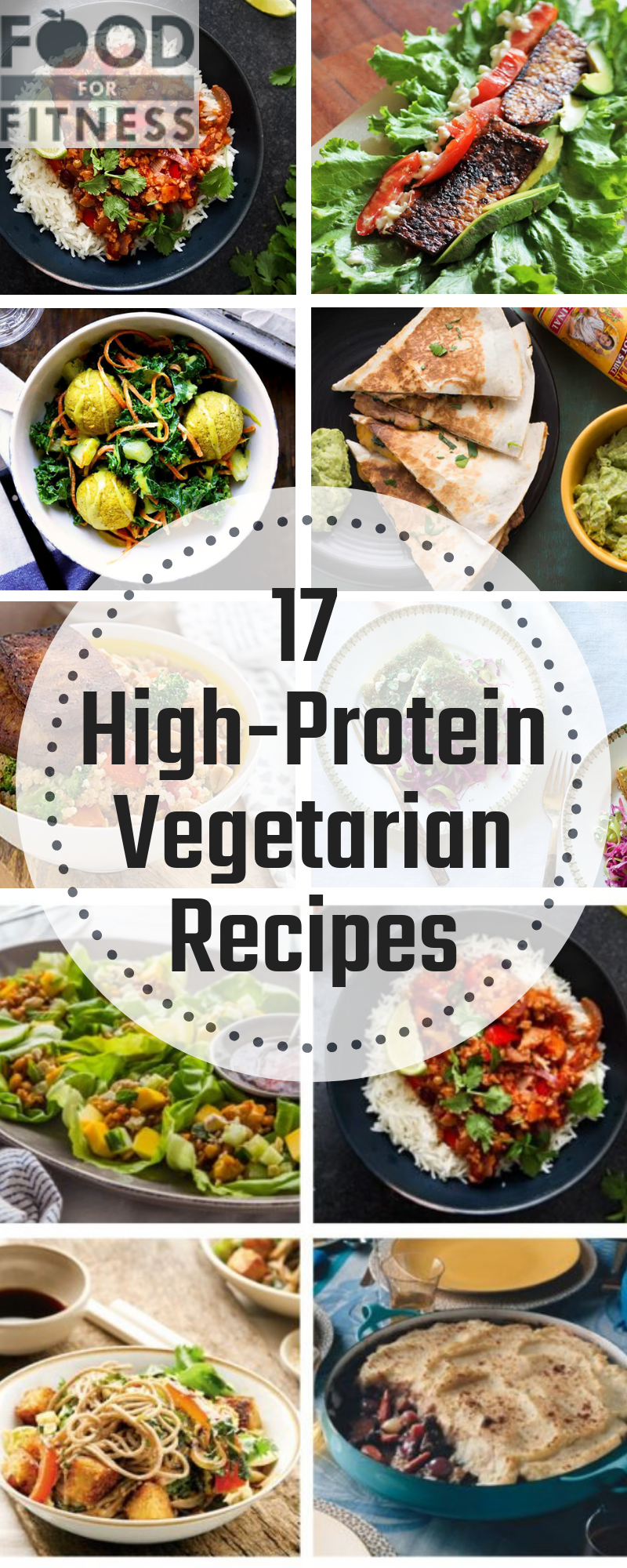 17 High Protein Vegetarian Recipes To Help You Reach Your Protein Goals High Protein Vegetarian Recipes Vegetarian Recipes Healthy Vegetarian Protein Recipes