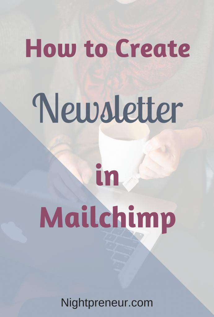 how to create a newsletter in mailchimp http nightpreneur com