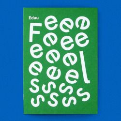 drawdownbooks:  Feeeeeeeeelsssssss by Edau / Available at www.draw-down.com / A selection of feelings interpreted with the help of a cast of Edau's characters. #zine #graphicdesign #typography #illustration #artbook #Edau #Feeeeeeeeelsssssss #feelings