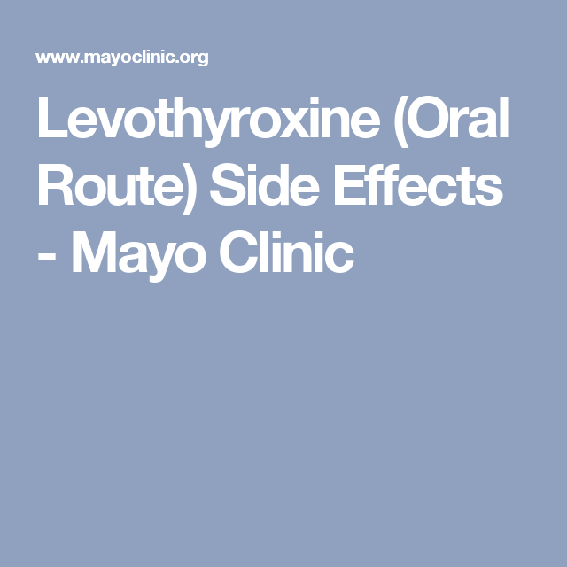 Levothyroxine (Oral Route) Side Effects - Mayo Clinic ...