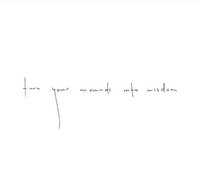 turn your wounds into wisdom. hand lettered quote - Today Pin