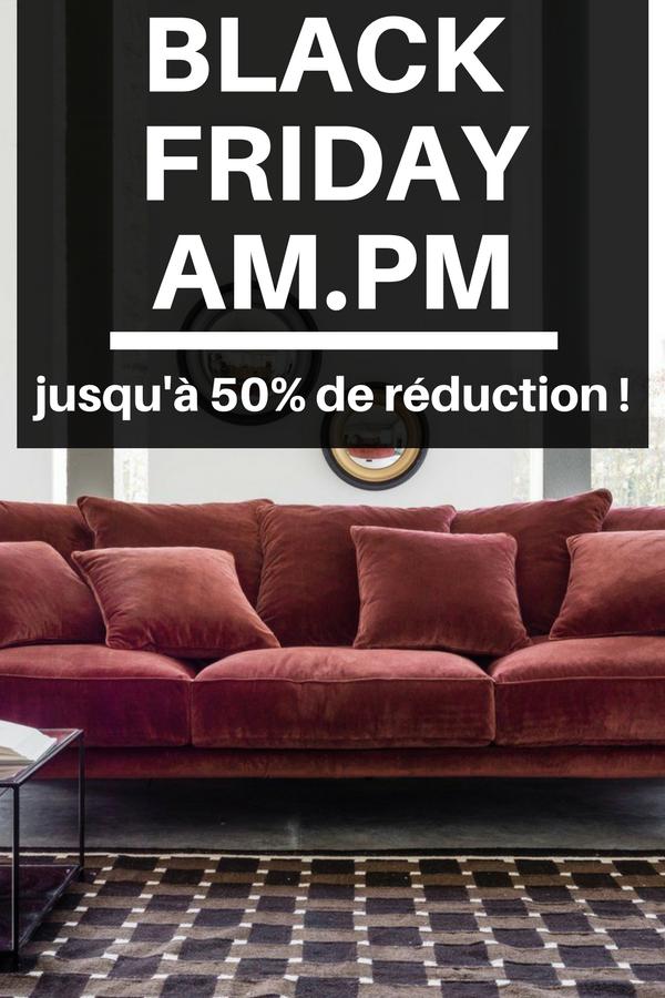 Les Meilleures Promotions Du Black Friday Am Pm Du Canape A La Petite Deco Mobilier De Salon Deco Meuble Deco