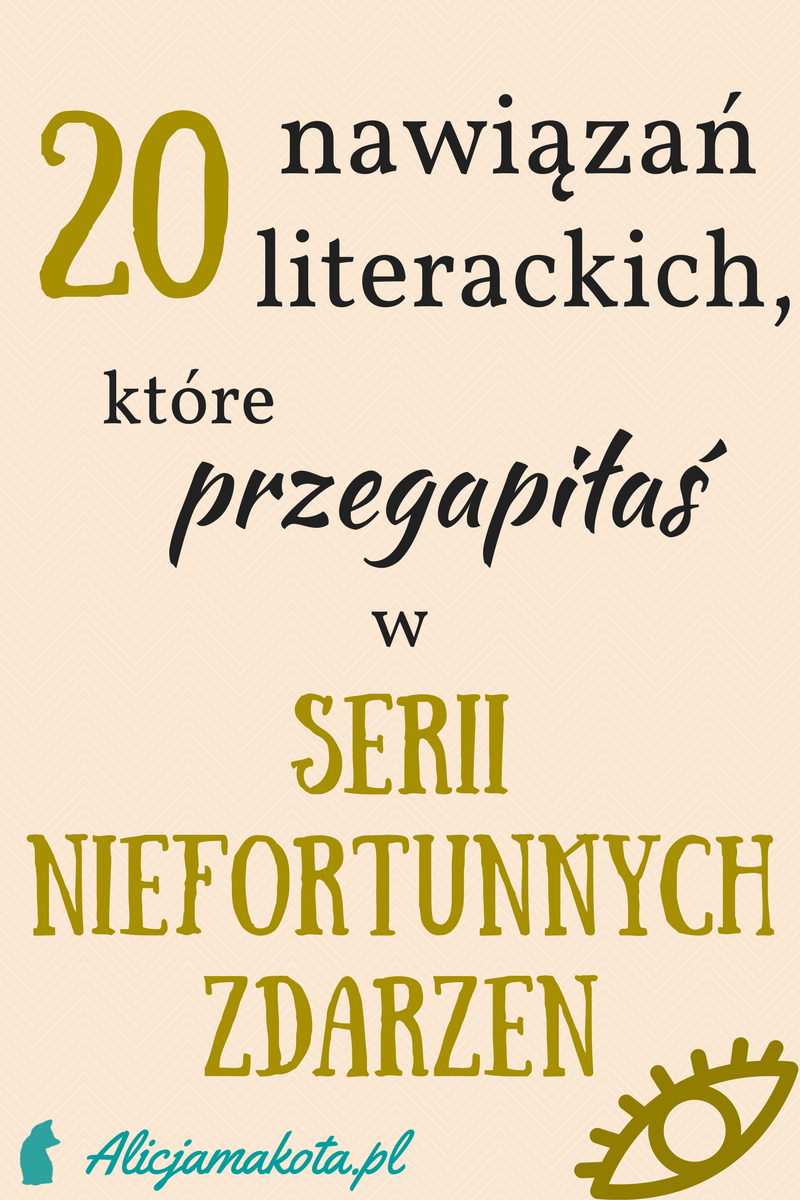 20 Nawiazan Literackich Ktore Przegapiles Seria Niefortunnych Zdarzen Book Worms Home Decor Decals Books