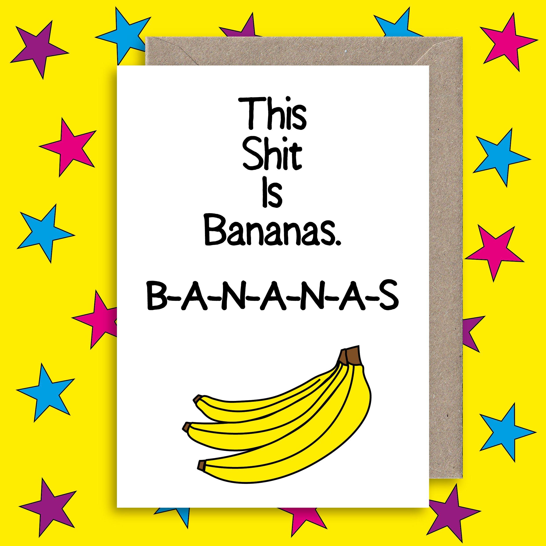 Shit Is Bananas Greeting Card Birthday Thank You