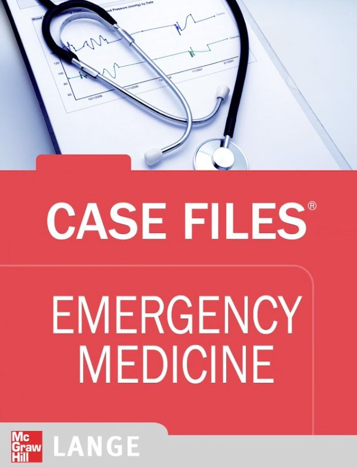 Case Files Emergency Medicine - 60 real-life cases that