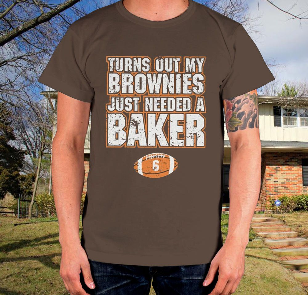 Turns Out My Brownies Just Needed A Baker T Shirt Baker