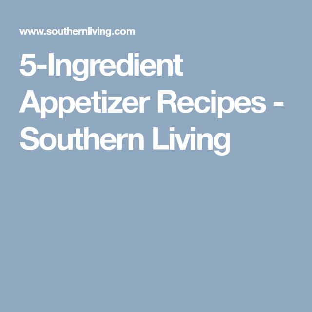 5-Ingredient Appetizer Recipes