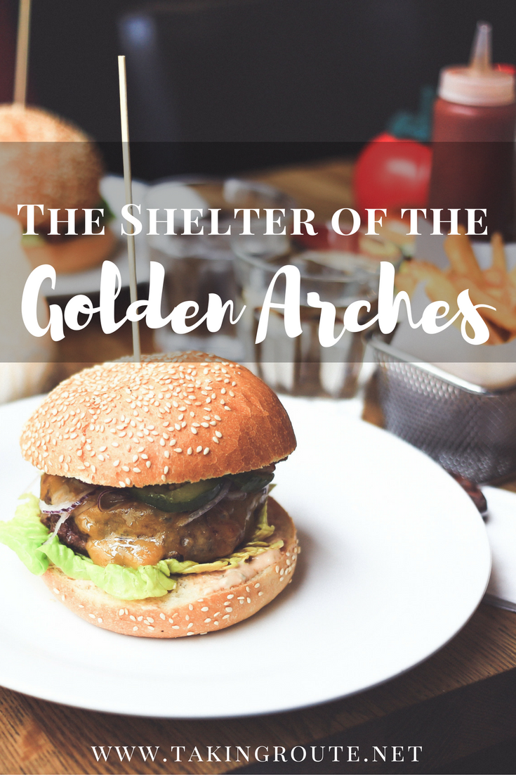 The Shelter of the Golden Arches | TakingRoute.net #expatlife