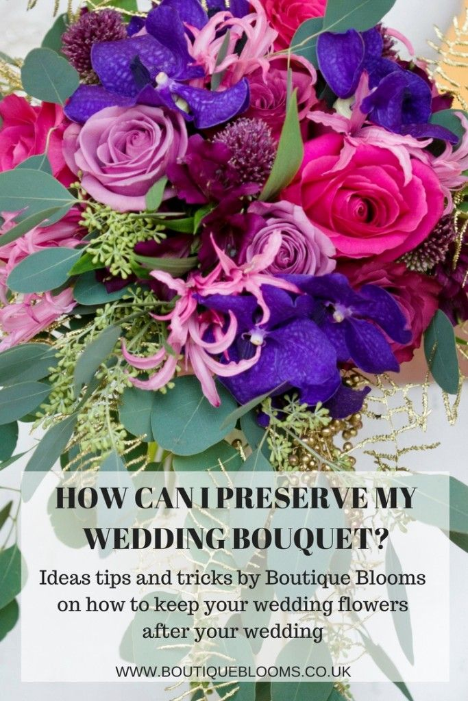 How Can I Preserve My Wedding Bouquet