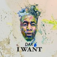"DAX- ""I Want"" (Prod. by: StunnahBeatz) by Dax on SoundCloud"