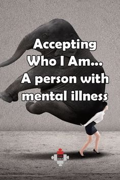 Accepting Who I Am... A person with mental illness - I am 1 in 4