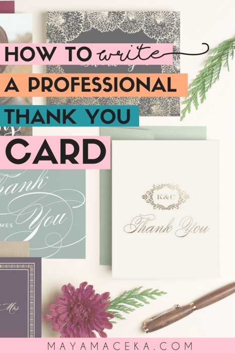 How To Write A Professional Thank You Card Maya Maceka Writing Thank You Cards Thank You Cards Your Cards