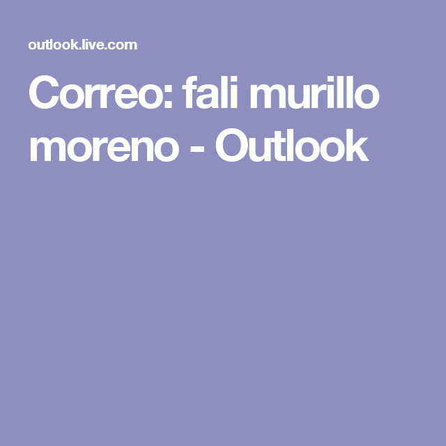Correo: fali murillo moreno - Outlook