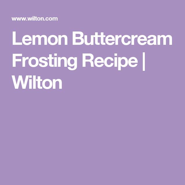 Lemon Buttercream Frosting Recipe | Wilton