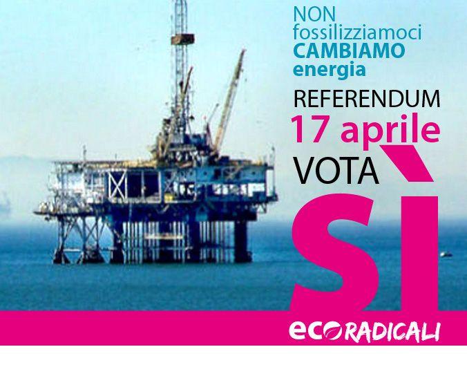 Trivelle. Non fossilizziamoci: cambiamo energia. Vota Sì! www.ecoradicali.it