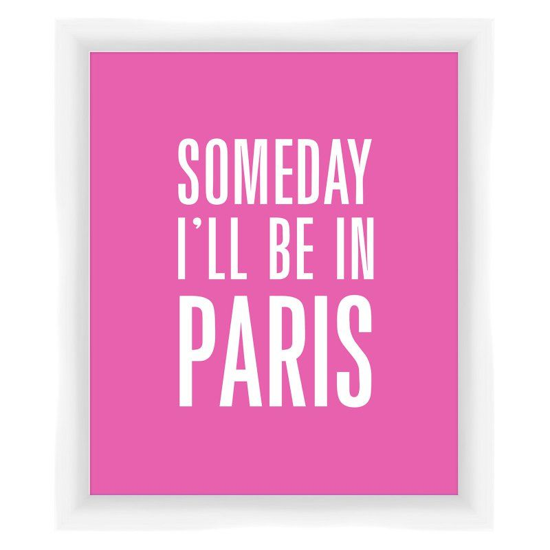PTM Images Someday Ill Be in Paris Framed Wall Art Pink - 1-28636 ...