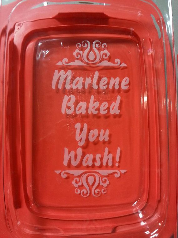 I Baked You Wash Custom And Personalized Engraved Glass