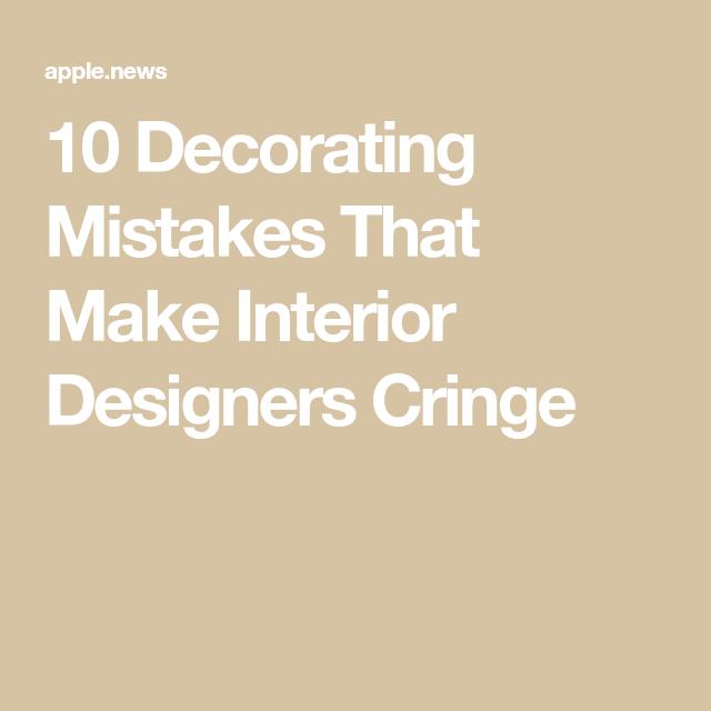 10 Decorating Mistakes That Make Interior Designers Cringe