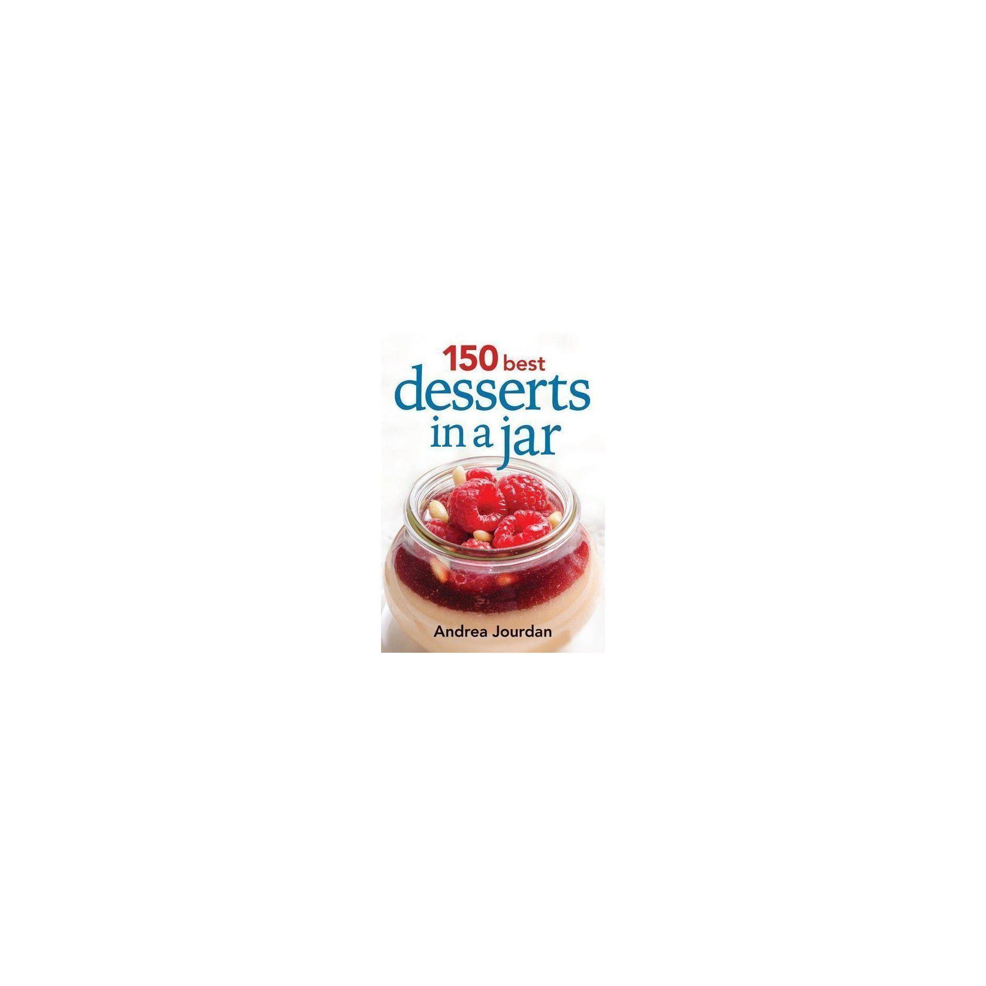 150 Best Desserts in a Jar - by Andrea Jourdan (Paperback) #peachcobblercheesecakeinajar 150 Best Desserts in a Jar - by Andrea Jourdan (Paperback) #peachcobblercheesecakeinajar 150 Best Desserts in a Jar - by Andrea Jourdan (Paperback) #peachcobblercheesecakeinajar 150 Best Desserts in a Jar - by Andrea Jourdan (Paperback) #peachcobblercheesecakeinajar 150 Best Desserts in a Jar - by Andrea Jourdan (Paperback) #peachcobblercheesecakeinajar 150 Best Desserts in a Jar - by Andrea Jourdan (Paperba #peachcobblercheesecakeinajar