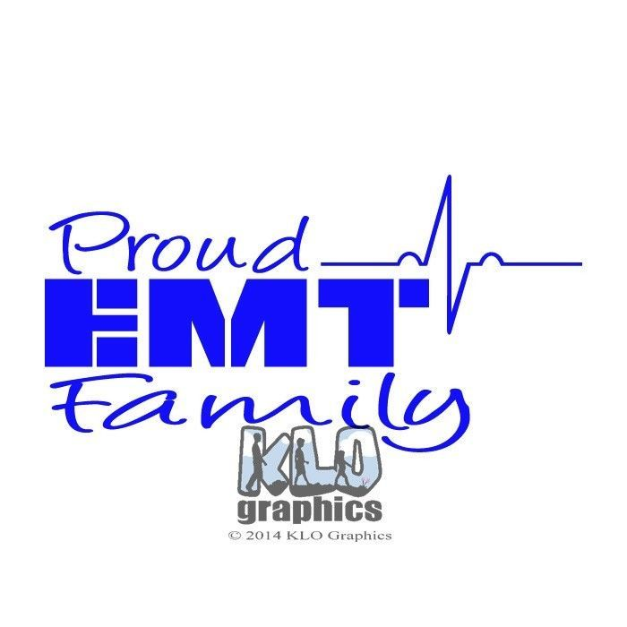 Proud Of Our Nurses And Their Family: PROUD EMT Vinyl Sticker Sister Brother Mother Father Wife
