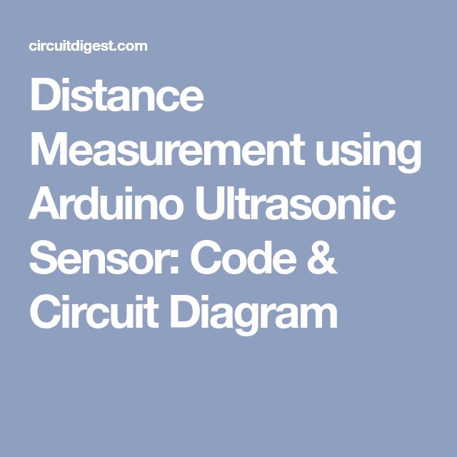 Distance Measurement Using Arduino Ultrasonic Sensor Code Circuit